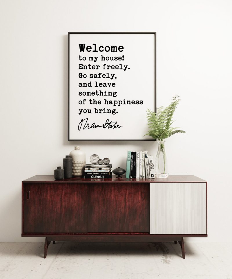 Bram Stoker Dracula Quote Art Print - Welcome To My House, Come Freely, Go Safely- Love, Friendship, Happiness, Housewarming Gift