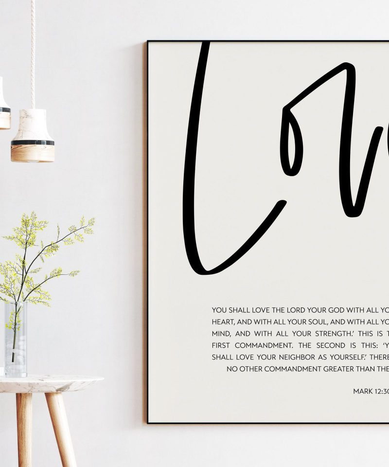 Love Your Neighbor As Yourself Love Your God With All Your Heart Mark 12:30-31 Art Print | Religious Scripture | Bible Verse Art