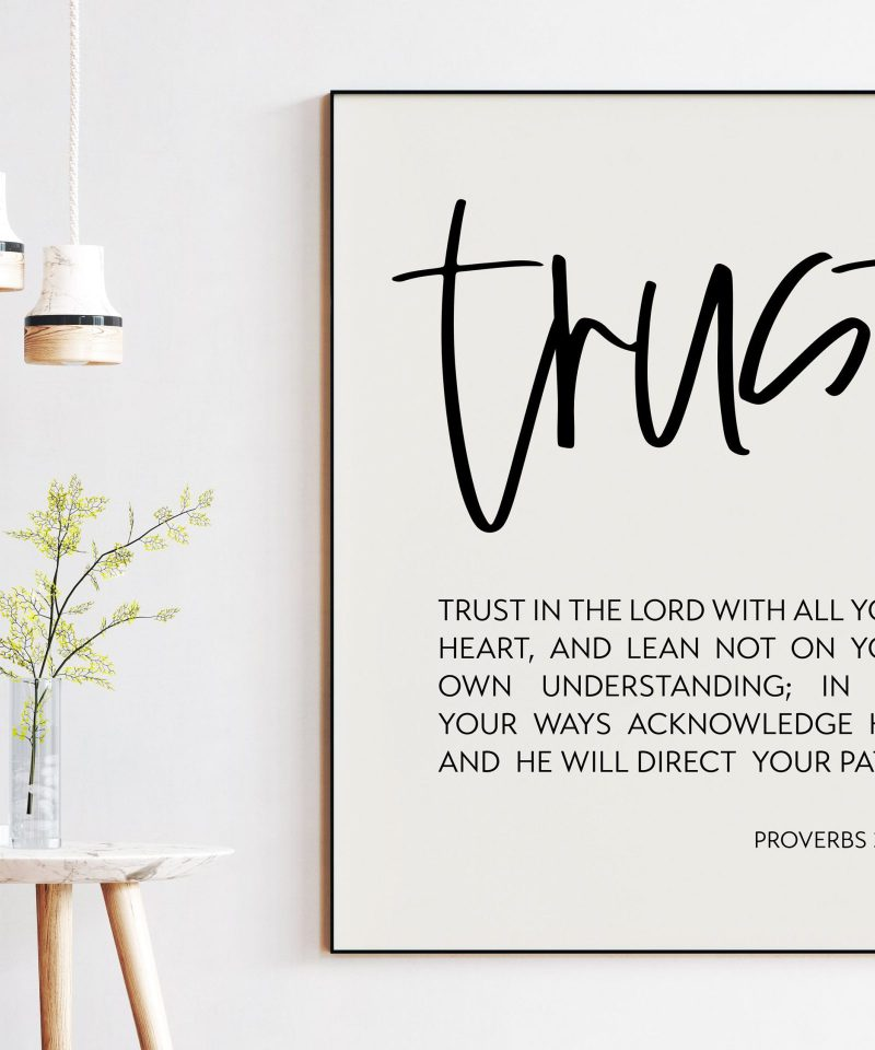 Trust In The Lord With All Your Heart Proverbs 3:5-6 Art Print | Faith Quotes | Religious Scripture | Bible Verse Art