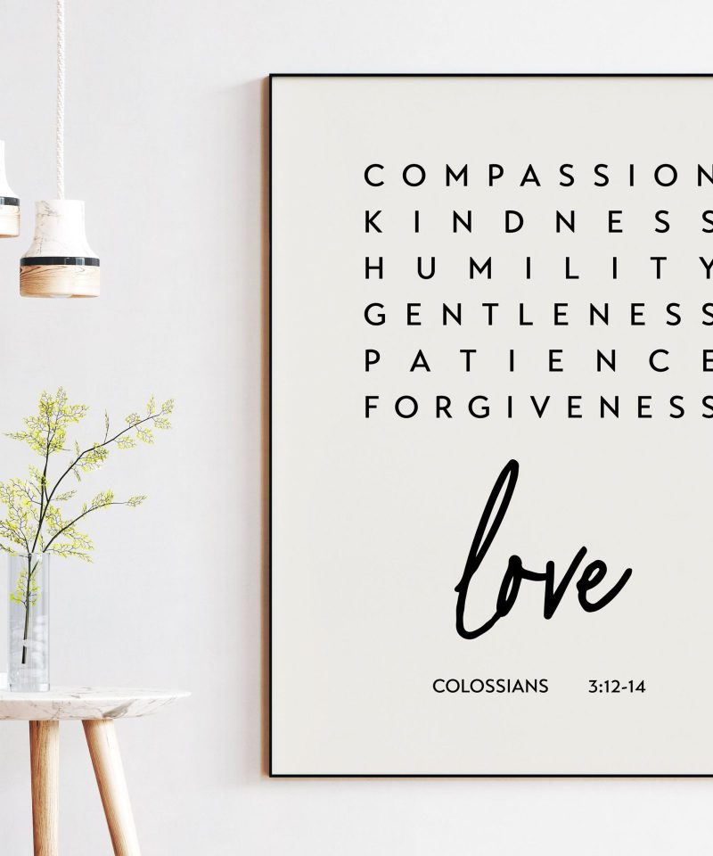 Compassion Kindness Humility Gentleness Colossians 3:12-14 Art Print | Faith Quotes | Religious Scripture | Bible Verse Art
