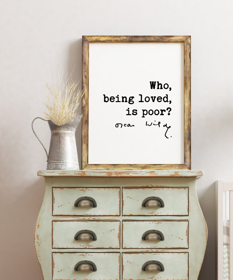 Oscar Wilde quote Who, being loved, is poor? Typography Art Print   Love Quotes   Oscar Wilde Quote  