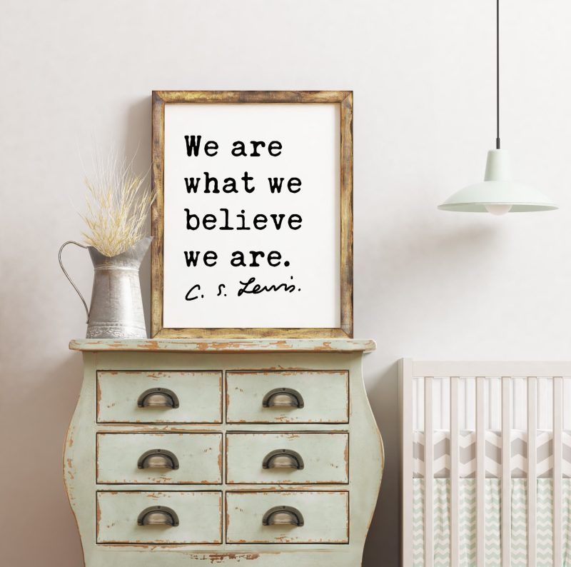 C.S. Lewis Quote We Are What We Believe We Are. Art Print   Inspirational   Encouragement   Personal Growth