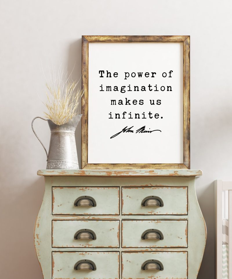 John Muir Quote - The power of imagination makes us infinite. Art Print - Conservationist - Environmentalist -  Nature Lover