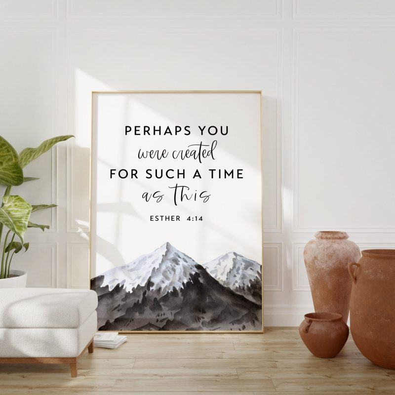 Esther 4:14 Perhaps You Were Created for Such a Time as This | Bible Verse | Christian Wall Art | Scripture Art