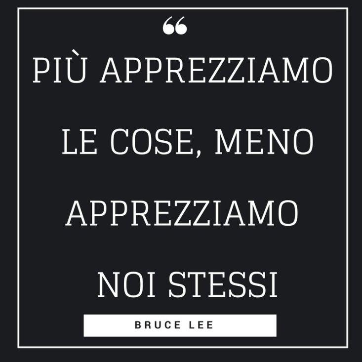 più apprezziamo le cose, meno apprezziamo noi stessi