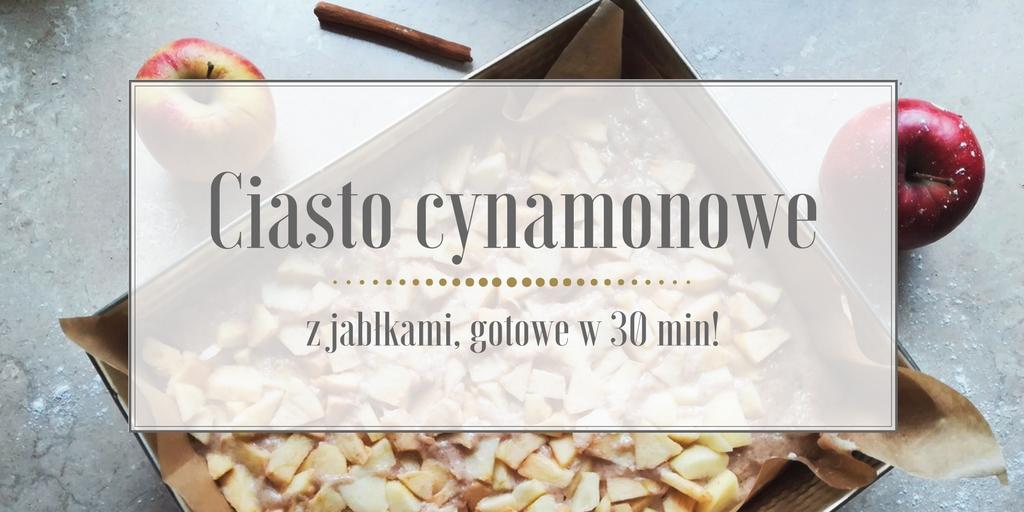 Przepis na ciasto cynamonowe z jabłkami – gotowe w 30 min!