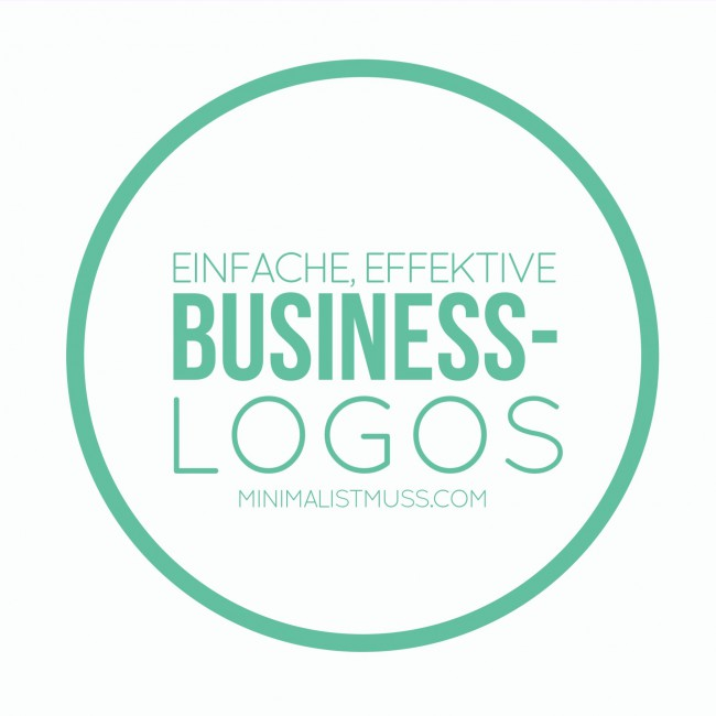 Einfache, effektive Businesslogos. Ein Gastbeitrag bei minimalistmuss.com