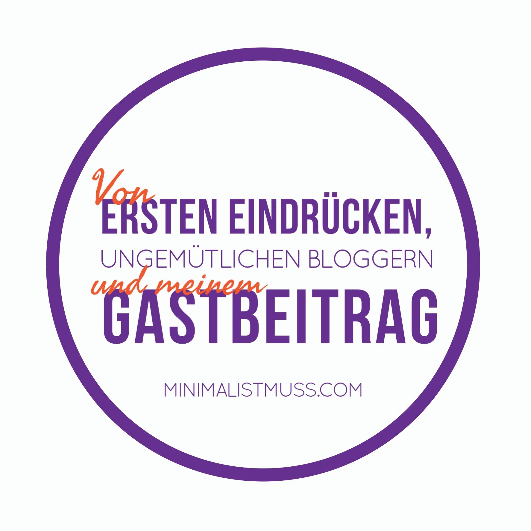 Über täschende erste Eindrücke, ungemütliche Blogger und meinem ersten Gastbeitrag für minimalismus-leben.de