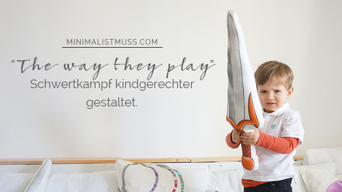 schwertkampf kindgerecht gestaltet by minimalistmuss.com
