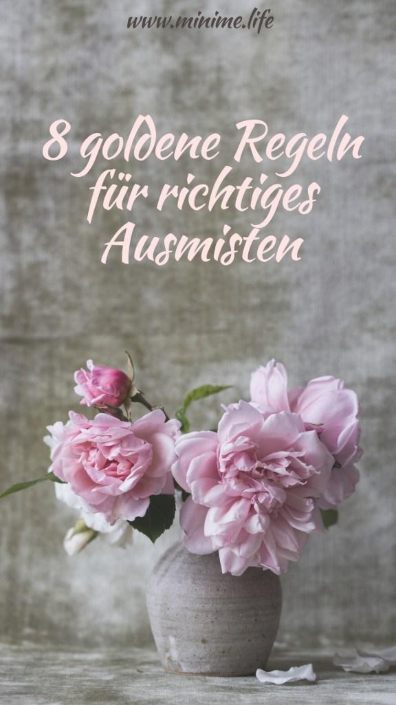 """Eine Vase mit Blumen und dem Text """"8 goldene Regeln für richtiges Ausmisten"""""""
