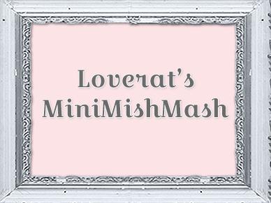 Loverat's MiniMishMash