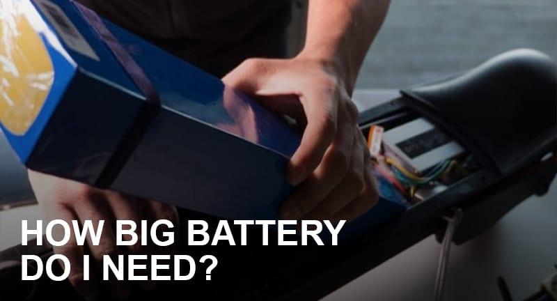How Big Battery Do I Need