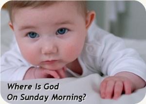 God Is In The Church Nursery