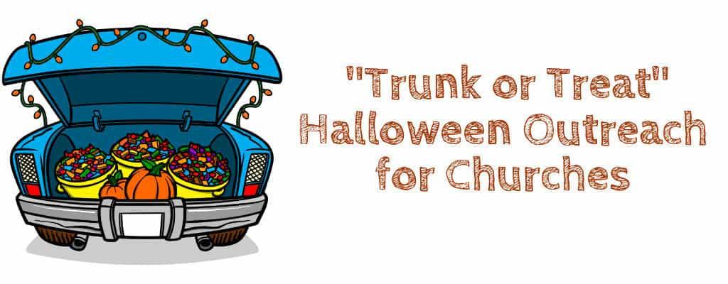 Trunk or Treat - Church Outreach Ideas for Halloween