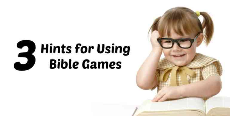3 Hints for Using Bible Games when Teaching Children