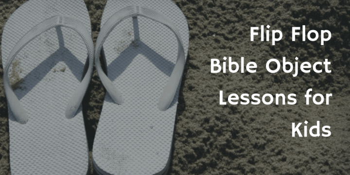 """Flip Flops"" Bible Object Lessons (Ephesians 6:15) for Kids"