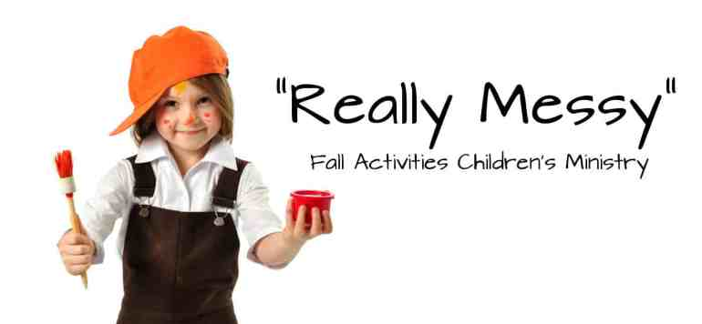 """Really Messy"" Fall Themed Activities for Children's Ministry"