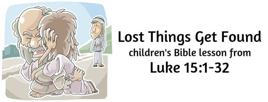Bible Lesson: Lost Things Get Found from Luke 15