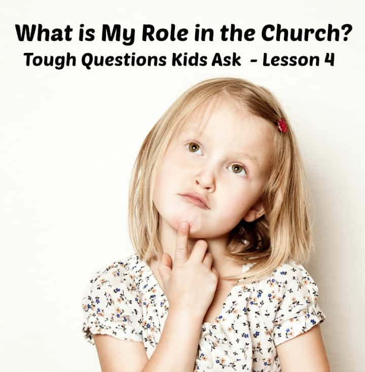 Lesson: What is My Role in the Church? (Tough Questions Kids Ask #4)