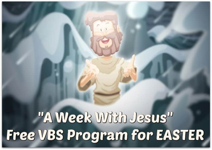 A Week With Jesus: Free VBS Program for Easter
