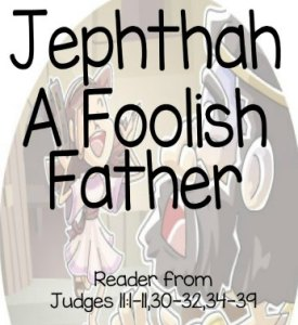 """Father Jephthah"" Bible Story Teaching Skit"