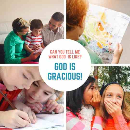 God is Gracious - Lesson #11 in What is God Like?
