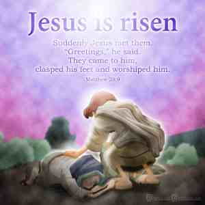 Jesus is Risen clip art  with Matthew 28:9 Bible Verse