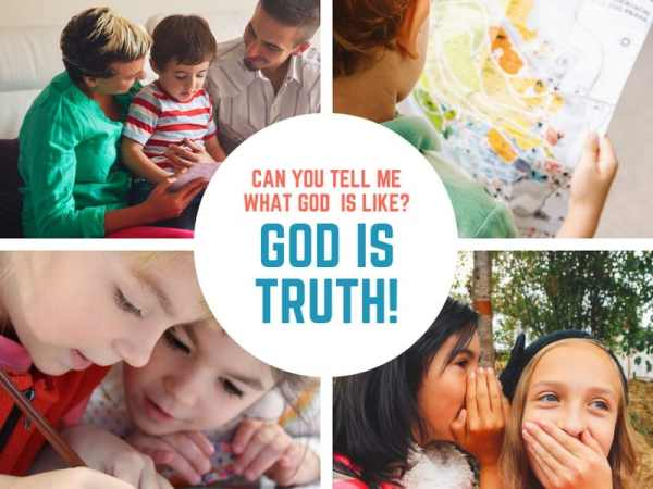God is Truth (Genesis 2 -3) Lesson #38 in What is God Like?