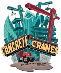 Concrete and Cranes - LifeWay 2020 VBS Theme