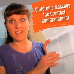 Greatest commandment children's sermon