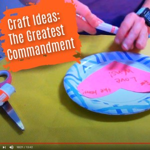 Greatest Commandment Bible Crafts