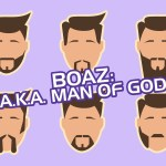 Boaz: AKA Man of God