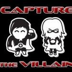 'Capture the Villain'