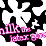 'Milk the Latex Glove' Group Game