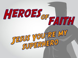 Click here for the 'Jesus You're My Superhero' Powerpoint image