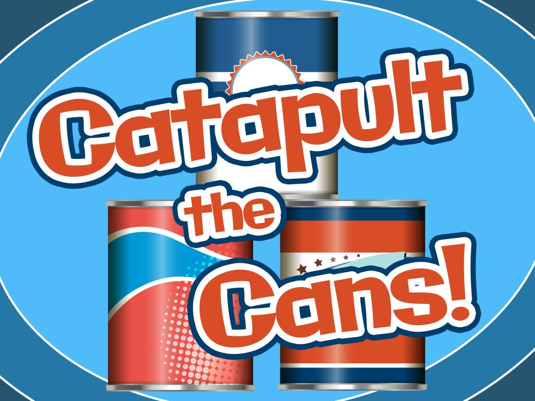 Catapult the Cans