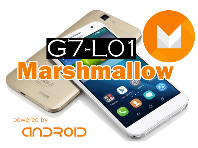Official Huawei G7-L01 Marshmallow Middle East Firmware