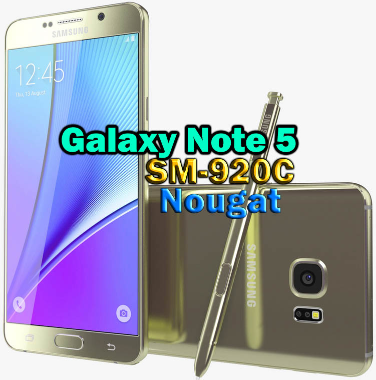Samsung Galaxy Note 5 SM-N920C Nougat Firmware (Middle East