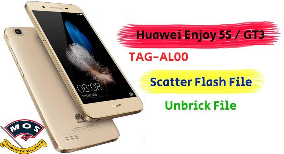 Huawei Enjoy 5s / GR3 TAG-AL00 Scatter Firmware File unbrick