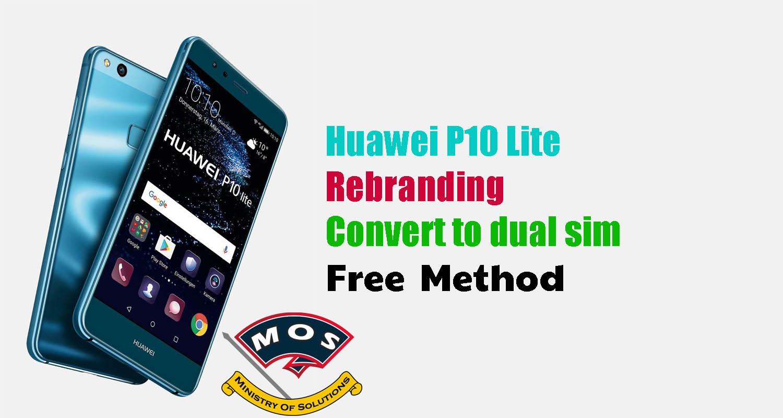 Huawei P10 Lite Rebrand / Convert to Dual Sim (Free Method