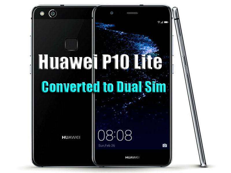 Huawei P10 Lite Converted to Dual Sim (Paid Method