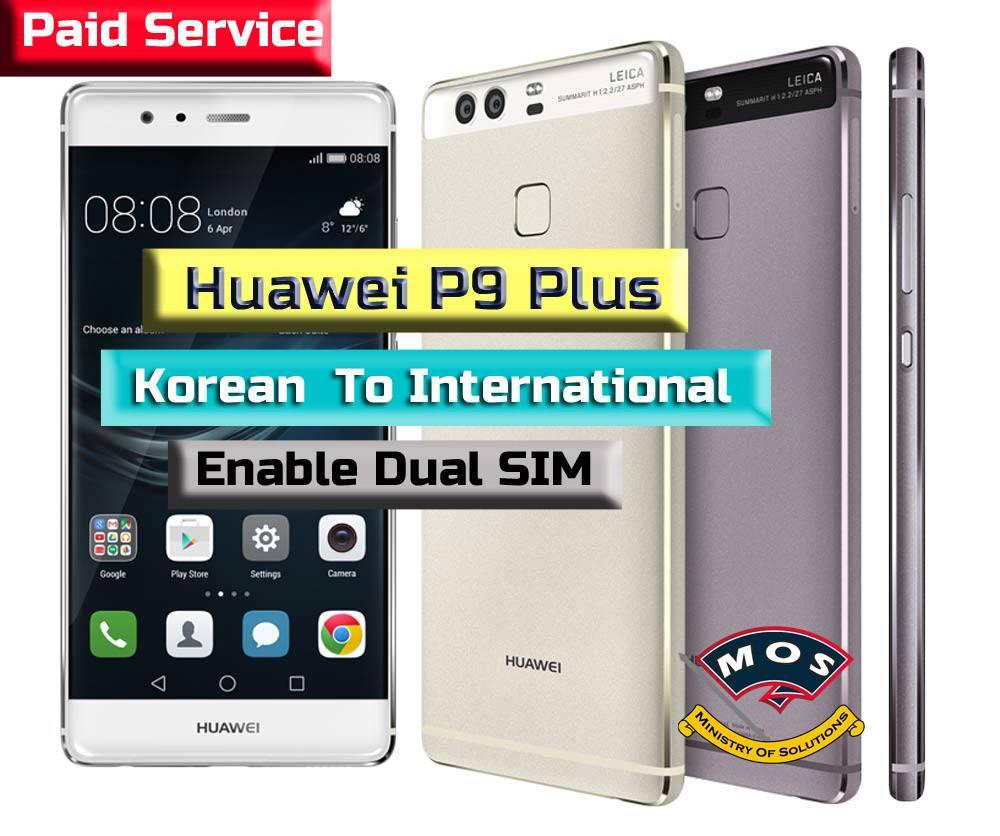 Huawei P9 Plus Korean Convert to International (Paid Service