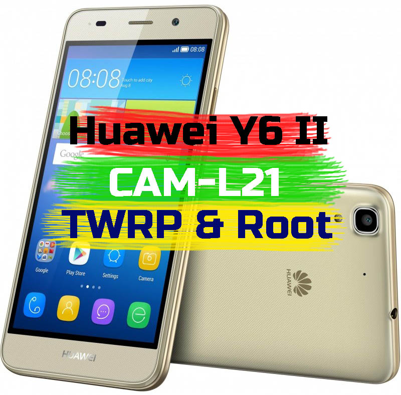 How to Root Huawei Y6II CAM-L21 - Ministry Of Solutions