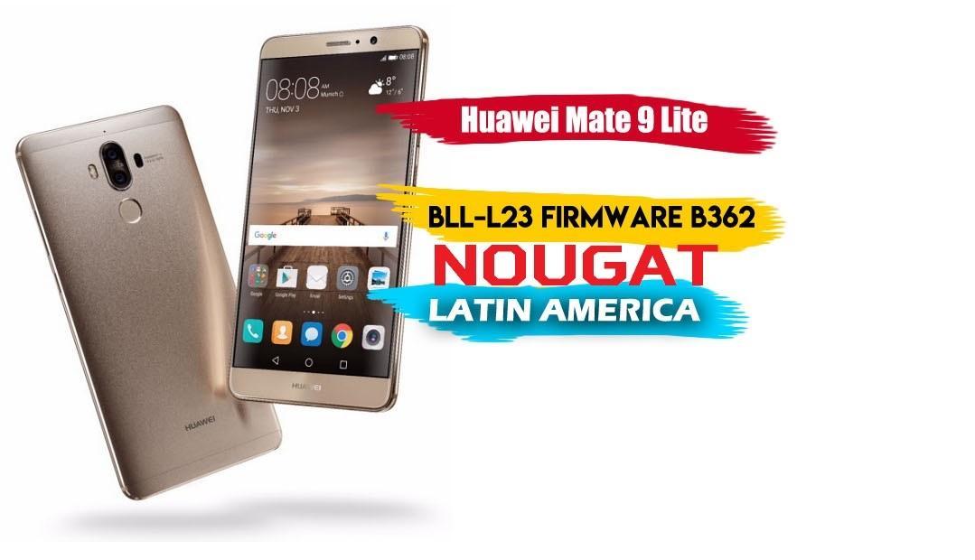 Huawei Mate 9 Lite BLL-L23 Nougat B362 EMUI 5(Latin America)