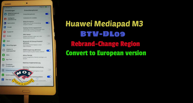 Huawei Mediapad M3 BTV-DL09 Rebrand (Convert to European