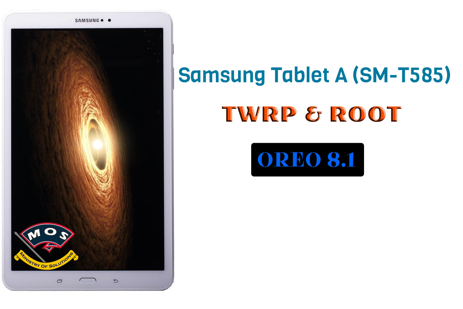 Samsung Tablet A SM-T585 TWRP and Root Oreo 8 1 - Ministry Of Solutions
