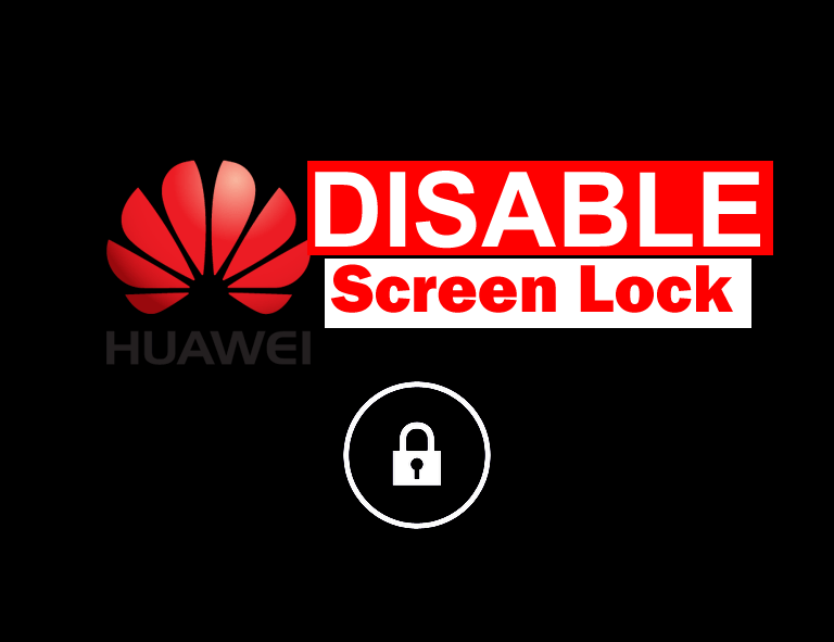 How to Disable Screen Lock on Huawei Devices