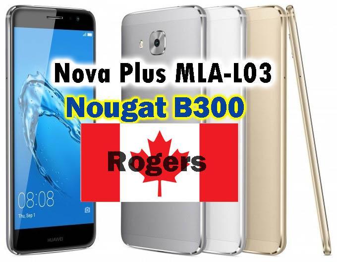 Huawei Nova Plus MLA-L03 Nougat B300 Firmware Update (Canada-Rogers)