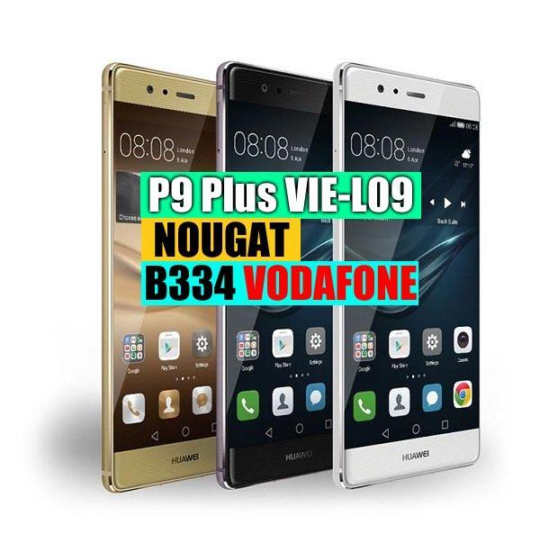 Huawei P9 Plus VIE-L09 Nougat B334 EMUI 5(Vodafone)