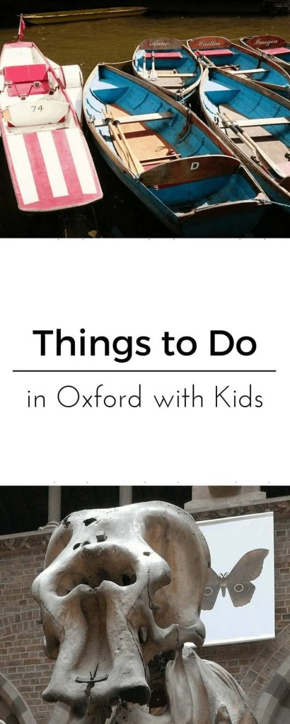 Things to do in Oxford with Kids www.minitravellers.co.uk